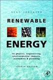Renewable Energy: Physics, Engineering, Environmental Impacts, Economics & Planning by SORENSEN