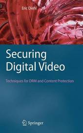 Securing Digital Video by Eric Diehl