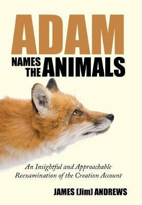 Adam Names the Animals by James (Jim) Andrews