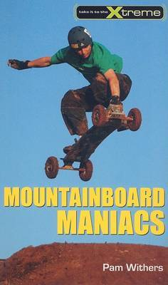 Mountainboard Maniacs by Pam Withers image