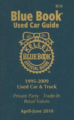 Kelley Blue Book Used Car Guide, Consumer Edition, Volume 18: 1995-2009 Models, No. 2
