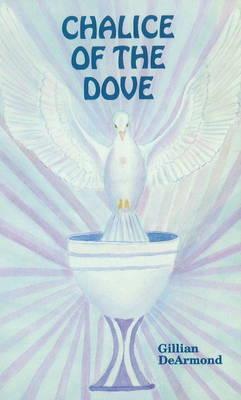 Chalice of the Dove by Gillian DeArmond