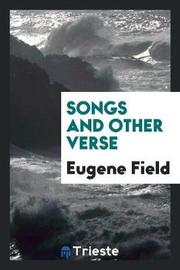 Songs, and Other Verse by Eugene Field
