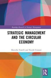 Strategic Management and the Circular Economy by Marcello Tonelli