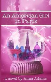 An American Girl in Paris by Anna Adams