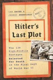 Hitler's Last Plot by Ian Sayer