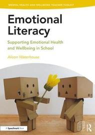 Emotional Literacy by Alison Waterhouse
