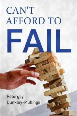 Can't Afford To Fail by Petergay Dunkley-Mullings