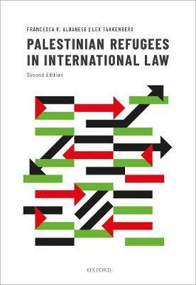 Palestinian Refugees in International Law by Lex Takkenberg