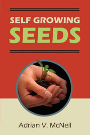 Self Growing Seeds by Adrian V. McNeil image