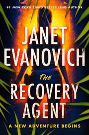 The Recovery Agent by Janet Evanovich