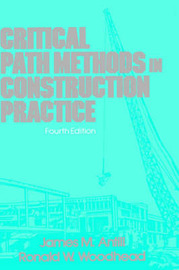 Critical Path Methods in Construction Practice by James M. Antill image
