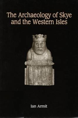 The Archaeology of Skye and the Western Isles by Ian Armit image