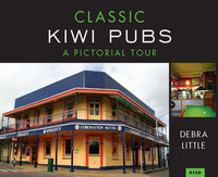 Classic Kiwi Pubs: A Pictorial Tour by Debra Little image
