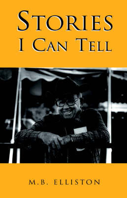 Stories I Can Tell by M.B. Elliston image