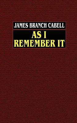 As I Remember it by James Branch Cabell