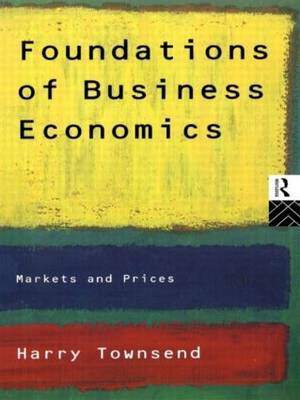 Foundations of Business Economics by Harry Townsend