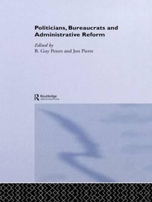 Politicians, Bureaucrats and Administrative Reform image