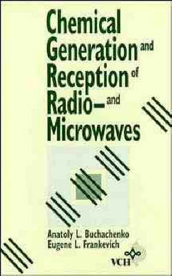 Chemical Generation and Reception of Radio-and Microwaves by Anatoly L. Buchachenko