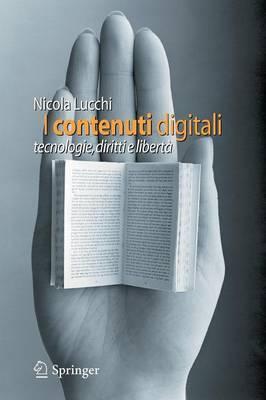 I Contenuti Digitali: Tecnologie, Diritti E Liberta by Nicola Lucchi