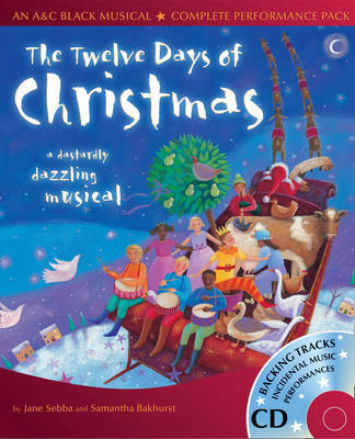 The Twelve Days of Christmas: A Dastardly Dazzling Musical by Jane Sebba