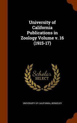 University of California Publications in Zoology Volume V. 16 (1915-17) image
