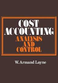 Cost Accounting by W.Armand Layne
