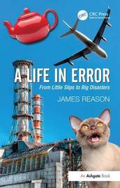 A Life in Error by James Reason