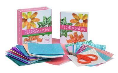 Floragami: Create a Dazzling Bouquet by Jordana Tusman