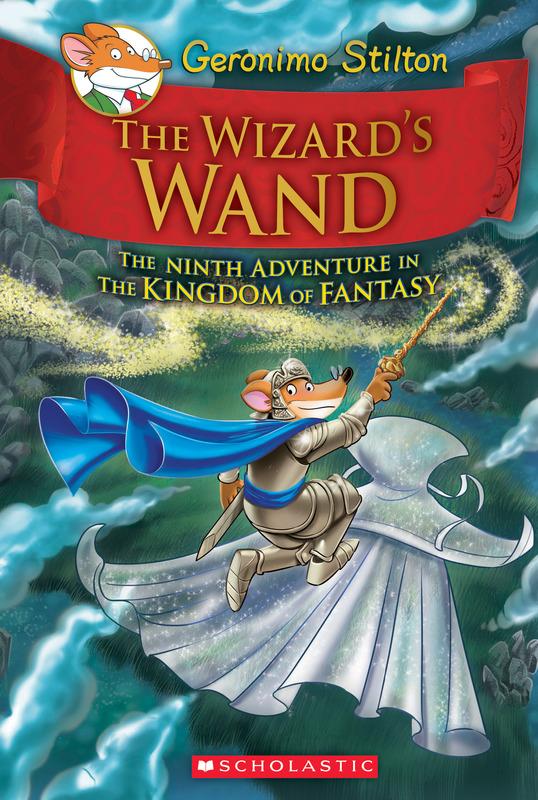 Geronimo Stilton and the Kingdom of Fantasy: #9 Wizard's Wand by Geronimo Stilton