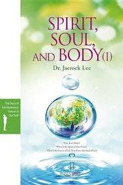 Spirit, Soul and Body V1 by Jaerock Lee image