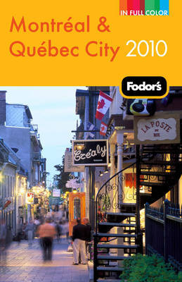 Fodor's Montreal and Quebec City 2010 by Fodor Travel Publications