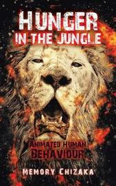 Hunger in the Jungle by Memory Chizaka