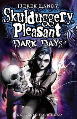 Skulduggery Pleasant: Dark Days by Derek Landy