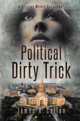 Political Dirty Trick by James R Callan