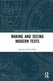 Making and Seeing Modern Texts by Jonathan Locke Hart image