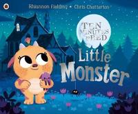 Ten Minutes to Bed: Little Monster by Rhiannon Fielding
