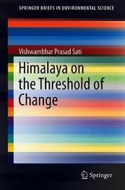 Himalaya on the Threshold of Change by Vishwambhar Prasad Sati