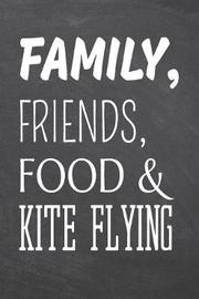 Family, Friends, Food & Kite Flying by Kite Flying Notebooks image