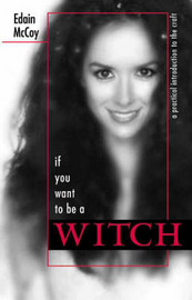 If You Want to be a Witch by Edain McCoy