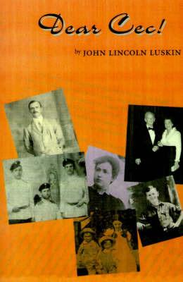 Dear Cec!: A Family Odyssey by John Lincoln Luskin