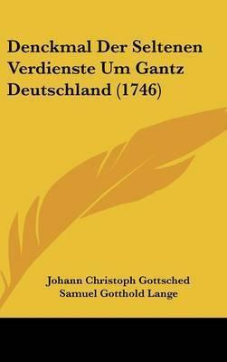 Denckmal Der Seltenen Verdienste Um Gantz Deutschland (1746) by Johann Georg Sulzer