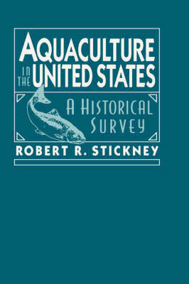 Aquaculture of the United States by Robert R. Stickney