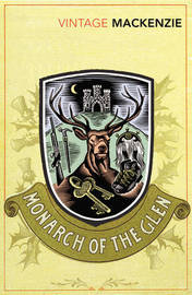 The Monarch of the Glen by Compton Mackenzie