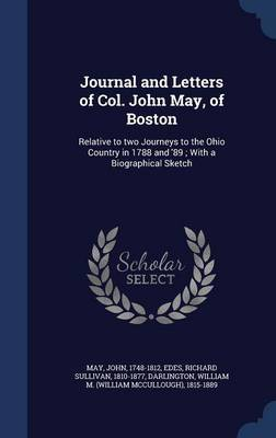 Journal and Letters of Col. John May, of Boston by John May