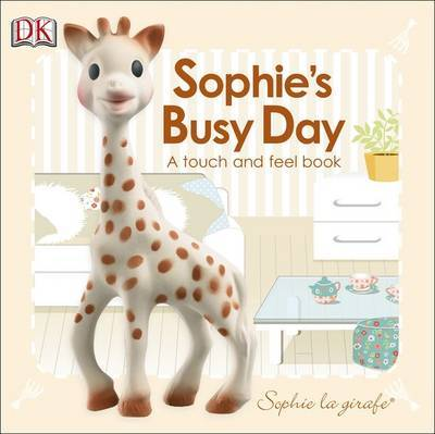 Sophie La Girafe: Sophie's Busy Day by Kindersley Dorling image