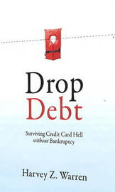 Drop Debt by Harvey Z. Warren