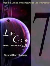 Lifecode #7 Yearly Forecast for 2017 Shiva by Swami Ram Charran