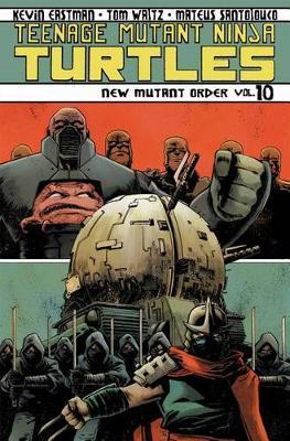 Teenage Mutant Ninja Turtles Volume 10 New Mutant Order by Tom Waltz