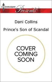 Prince's Son of Scandal by Dani Collins